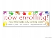 Busy Little Hands Now Enrolling Vinyl Banner